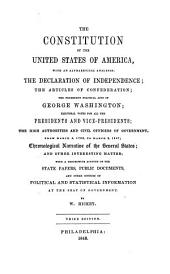The Constitution of the United States of America: With an Alphabetical Analysis; the Declaration of Independence; the Articles of Confederation; the Prominent Political Acts of George Washington; Electoral Votes for All the Presidents and Vice-presidents; the High Authorities and Civil Officers of Government, from March 4, 1789, to March 3, 1847 ...