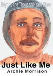 Just Like Me: Beyond the Thousand-Yard Stare