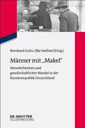 """Männer mit """"Makel"""": Männlichkeiten und gesellschaftlicher Wandel in der frühen Bundesrepublik"""