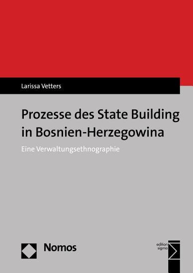Prozesse des State Building in Bosnien Herzegowina PDF