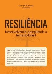 Resiliência: Desenvolvendo E Ampliando O Tema No Brasil
