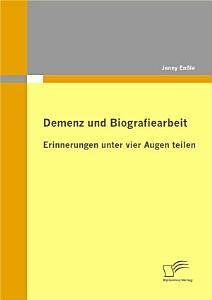 Demenz Und Biografiearbeit PDF