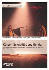 """Körper, Sexualität und Gender. Zur (De)Konstruktion von """"Männlichkeit"""" und """"Weiblichkeit"""" im Werk von William Shakespeare"""