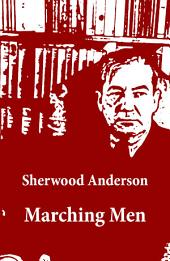 Marching Men (Unabridged)