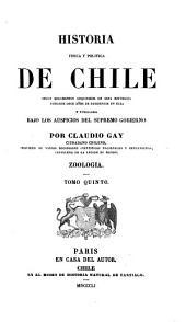 Historia física y política de Chile: segun documentos adquiridos en esta republica durante doze años de residencia en ella y publicada bajo los auspicios del Supremo Gobierno, Volumen 5