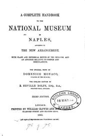 A complete handbook to the National museum in Naples: the Engl. ed. by E.N. Rolfe. 3rd ed