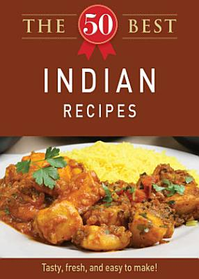 The 50 Best Indian Recipes