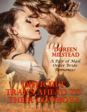 Difficult Trails Ahead to Their Cowboys – a Pair of Mail Order Bride Romances