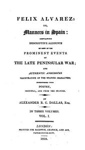 Felix Alvarez; or, Manners in Spain: Volume 1