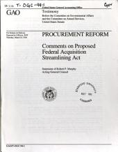 Procurement Reform: Comments on Proposed Federal Acquisition Streamlining Act : Statement of Robert P. Murphy, Acting General Counsel, Before the Committee on Governmental Affairs, and the Committee on Armed Services, United States Senate