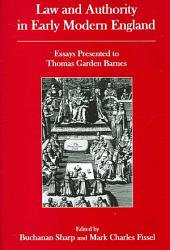 Law and Authority in Early Modern England: Essays Presented to Thomas Garden Barnes