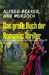 Das große Buch der Romantic Thriller: Ein Cassiopeiapress Sammelband mit acht Romanen
