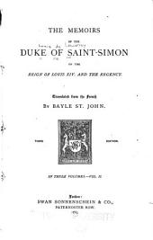 The Memoirs of the Duke of Saint-Simon on the Reign of Louis XIV and the Regency: Volume 2