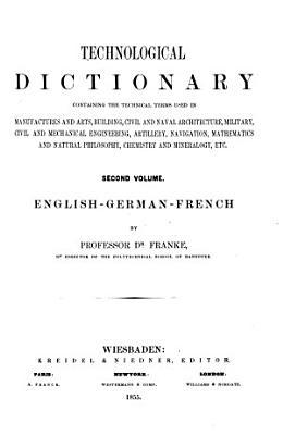 Technologisches W  rterbuch der deutschen  franz  sischen und englischen Sprache PDF