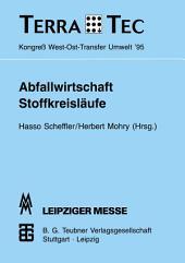 Abfallwirtschaft Stoffkreisläufe: TerraTec '95 Kongreß West-Ost-Transfer Umwelt vom 1. bis 3. März 1995