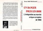 Un danger pour les DOM-TOM : l'intégration au marché européen de 1992