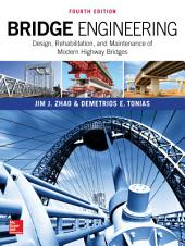 Bridge Engineering: Design, Rehabilitation, and Maintenance of Modern Highway Bridges, Fourth Edition: Edition 4