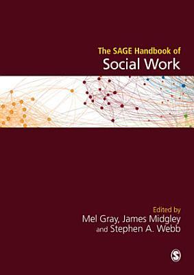 The SAGE Handbook of Social Work