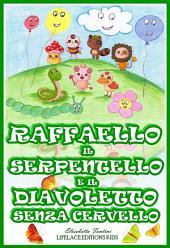 Raffaello il Serpentello e il Diavoletto Senza Cervello (Ebook Illustrato per Bambini)