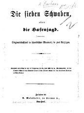 Die sieben Schwaben  oder die Hasenjagd  Original Lustspiel in schw  bischer Mundart  in zwei Aufz  gen  etc PDF