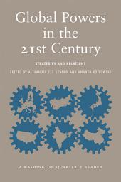 Global Powers in the 21st Century: Strategies and Relations