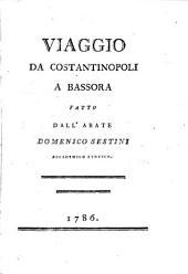 Viaggio da Costantinopoli a Bassora Fatto Dall' Abate Domenico Sestini (etc.)