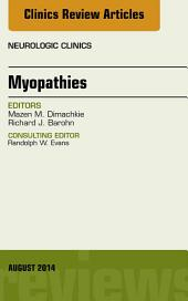Myopathies, An Issue of Neurologic Clinics, E-Book