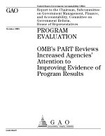 Program evaluation OMB's PART reviews increased agencies' attention to improving evidence of program results