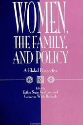 Women, the Family, and Policy: A Global Perspective