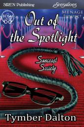 Out of the Spotlight [Suncoast Society]