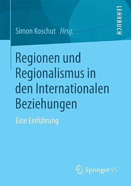 Regionen und Regionalismus in den Internationalen Beziehungen PDF