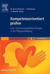 Kompetenzorientiert prüfen: Lern- und Leistungsüberprüfungen in der Pflegeausbildung