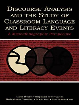 Discourse Analysis and the Study of Classroom Language and Literacy Events PDF