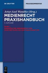 Europäisches Medienrecht und Durchsetzung des geistigen Eigentums: Ausgabe 3