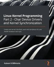 Linux Kernel Programming Part 2   Char Device Drivers and Kernel Synchronization PDF