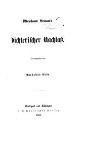 N. Lenau's dichterischer Nachlass. Herausgegeben von Anastasius Grün