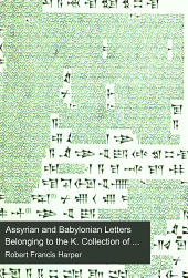 Assyrian and Babylonian Letters Belonging to the K. Collection of the British Museum: Volume 8