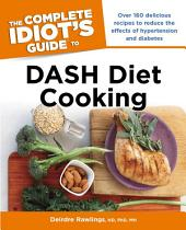 The Complete Idiot's Guide to DASH Diet Cooking