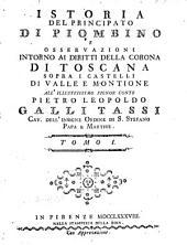 Istoria del principato di Piombino e osservazioni intorno ai diritti della corona di Toscana sopra i castelli di Valle e Montione