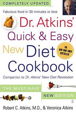 Dr  Atkins  Quick   Easy New Diet Cookbook