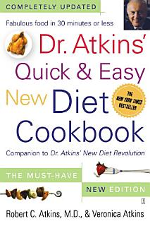 Dr  Atkins  Quick   Easy New Diet Cookbook Book