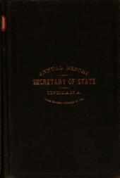 Biennial Report of ... , Secretary of State of the State of Indiana for the Two Years Ending October 31, ... to the Governor