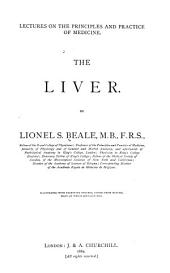 The Liver; Lectures on the Principles and Practice of Medicine