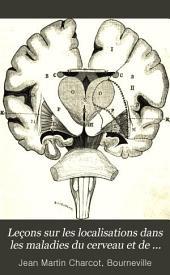 Leçons sur les localisations dans les maladies du cerveau et de la moelle épinière faites à la Faculté de médecine de Paris