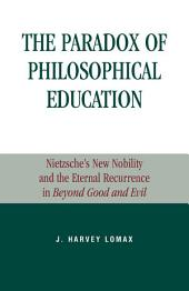 The Paradox of Philosophical Education: Nietzsche's New Nobility and the Eternal Recurrence in Beyond Good and Evil