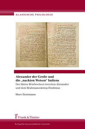 Alexander der Gro  e und die  nackten Weisen  Indiens PDF