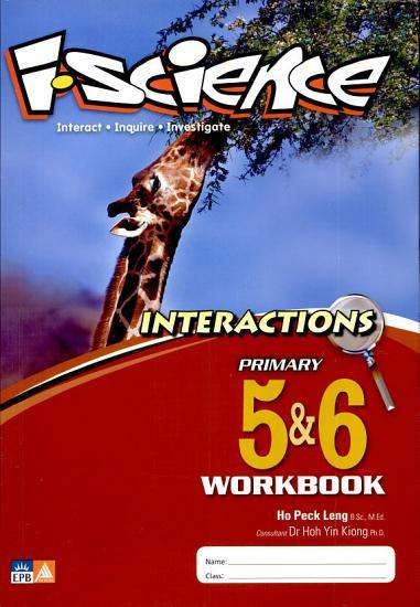 i Science   Interact  Inquire  Investigate  Interactions  Workbook Primary 5   6 PDF