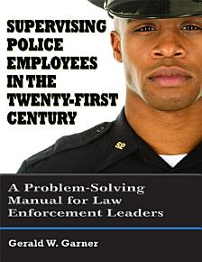 Supervising Police Employees in the Twenty First Century PDF