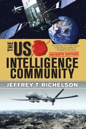The U.S. Intelligence Community: Edition 7
