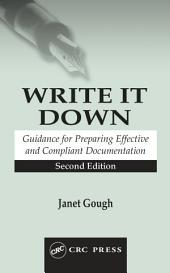 Write It Down: Guidance for Preparing Effective and Compliant Documentation, Edition 2